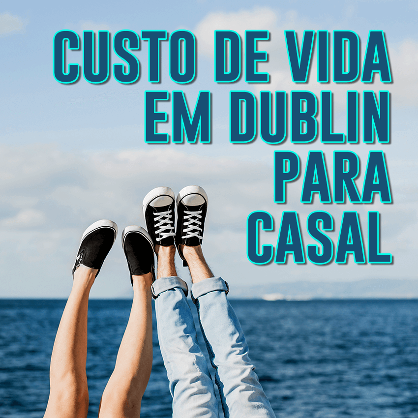 Custo de vida em Dublin para casais