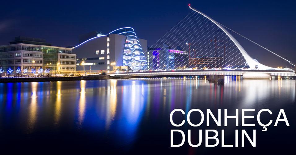 Conheça Dublin