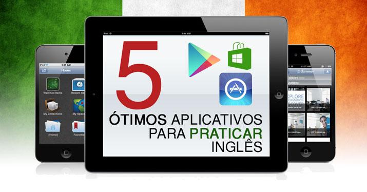 5 Ótimos Aplicativos para Praticar Ingles