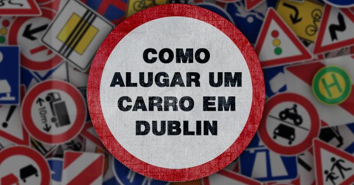 Como Alugar um Carro em Dublin
