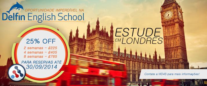 Oportunidade imperdível na Delfin English School     Estude em Londres com 25% de desconto  2 semanas - £ 225,00  4 semanas - £ 405,00  8 semanas - £ 765,00     Reservas até 30/09/2014